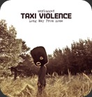 Taxi-Violence-Long-Way-From-Home